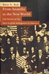 From Anatolia to the New World - Life Stories of the First Turkish Immigrants to America