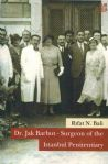 Dr. Jak Barbut - Surgeon of the Istanbul Penitentiary